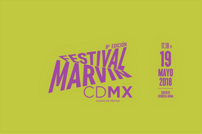 FESTIVAL MARVIN CDMX 2018 LA PREVIA